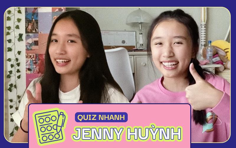 Trắc nghiệm đo độ hiểu biết về Jenny Huỳnh, ai là fan ruột vào thử xem nè!