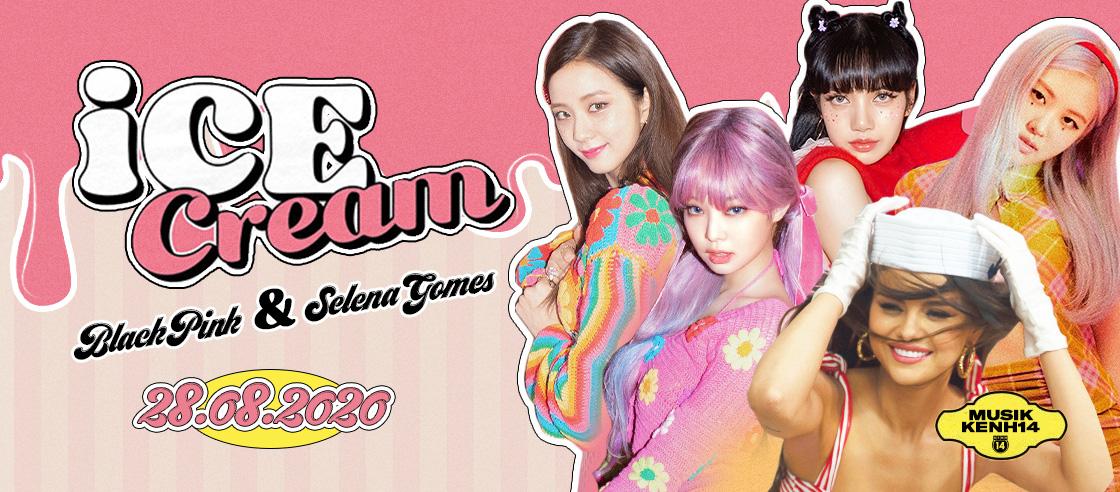 BLACKPINK Kết Hợp Selena Gomez Trong Ice Cream