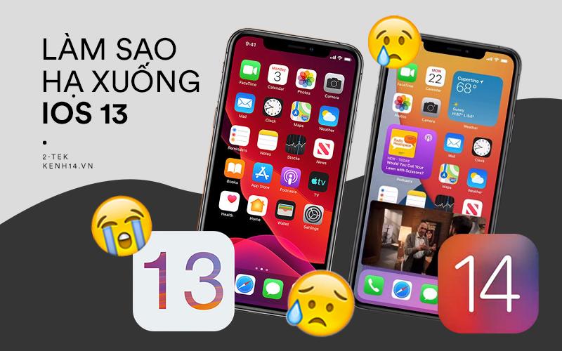 """iOS 14 lỗi nhiều như """"phốt của người yêu cũ"""", đây là cách hạ xuống iOS 13.7"""