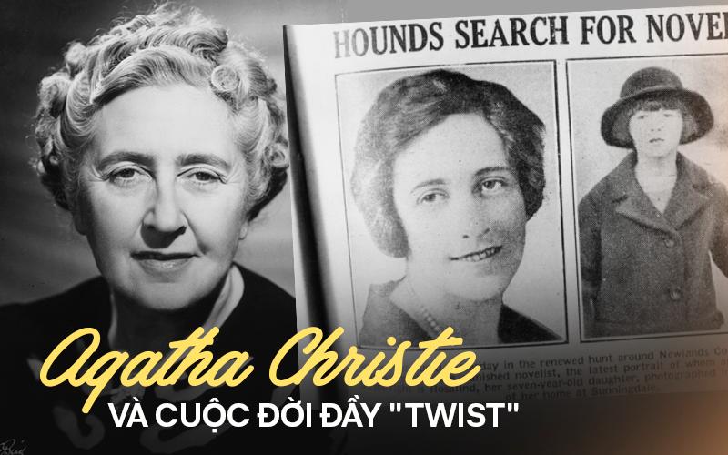 """Chuyện đời đủ """"twist"""" để viết thành tiểu thuyết của Agatha Christie - nữ nhà văn trinh thám nổi tiếng nhất lịch sử"""