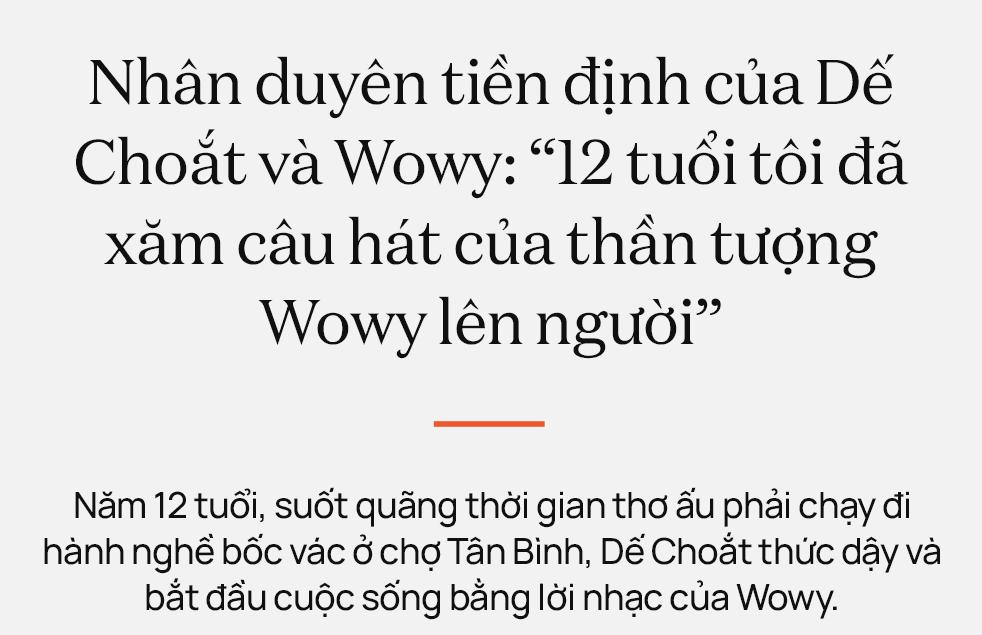 """Nhân duyên tiền định của Dế Choắt và Wowy: """"12 tuổi tôi đã xăm câu hát của thần tượng Wowy lên người"""" - Ảnh 1."""