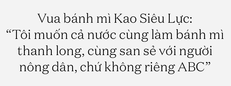 """Vua bánh mì Kao Siêu Lực: """"Tôi muốn cả nước cùng làm bánh mì thanh long, cùng san sẻ với người nông dân, chứ không riêng ABC"""" - Ảnh 1."""