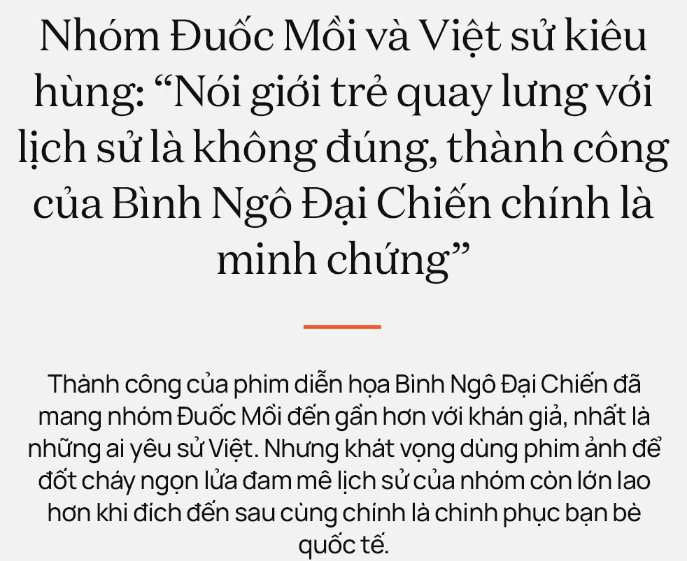 """Nhóm Đuốc Mồi và Việt sử kiêu hùng: """"Nói giới trẻ quay lưng với lịch sử là không đúng, thành công của Bình Ngô Đại Chiến chính là minh chứng"""" - Ảnh 1."""