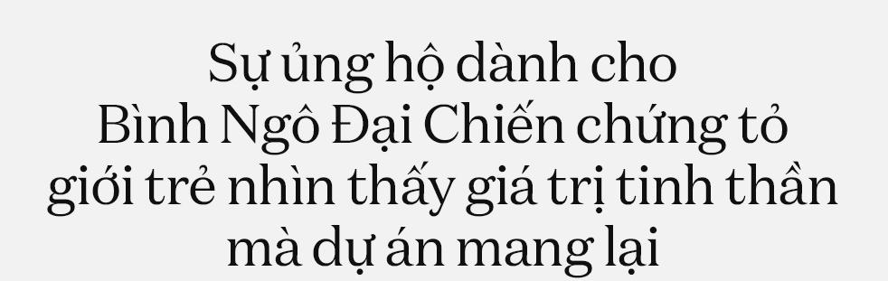 """Nhóm Đuốc Mồi và Việt sử kiêu hùng: """"Nói giới trẻ quay lưng với lịch sử là không đúng, thành công của Bình Ngô Đại Chiến chính là minh chứng"""" - Ảnh 10."""
