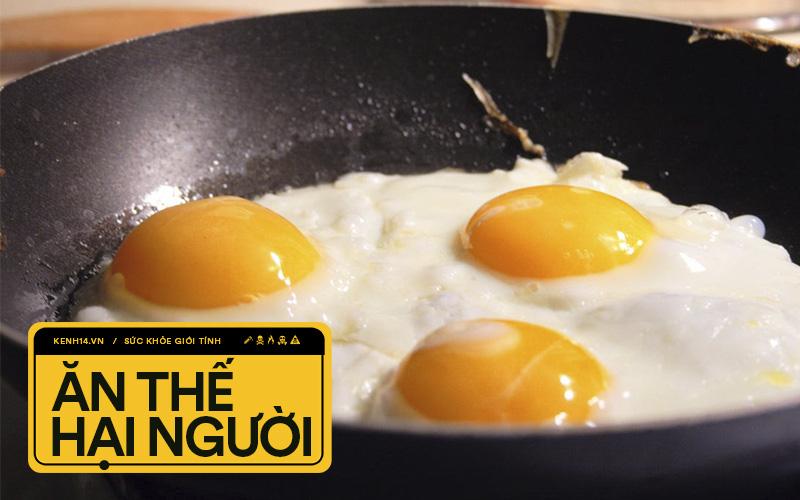 3 cách ăn trứng nhiều người hay mắc phải vừa làm giảm giá trị dinh dưỡng vừa gây 'hại thân' không ngờ