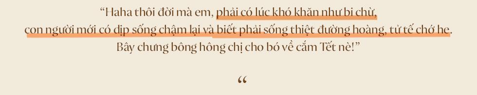 Năm nay, ai cũng có một cái Tết thật khác ở Sài Gòn: Gửi một niềm tin chắc nịch, rằng mọi chuyện sẽ ổn thôi!  - Ảnh 14.