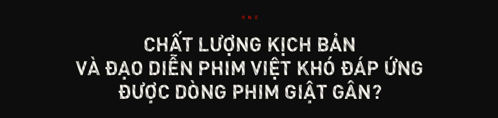 Tại sao phim giật gân Việt Nam vẫn loay hoay? - Ảnh 1.