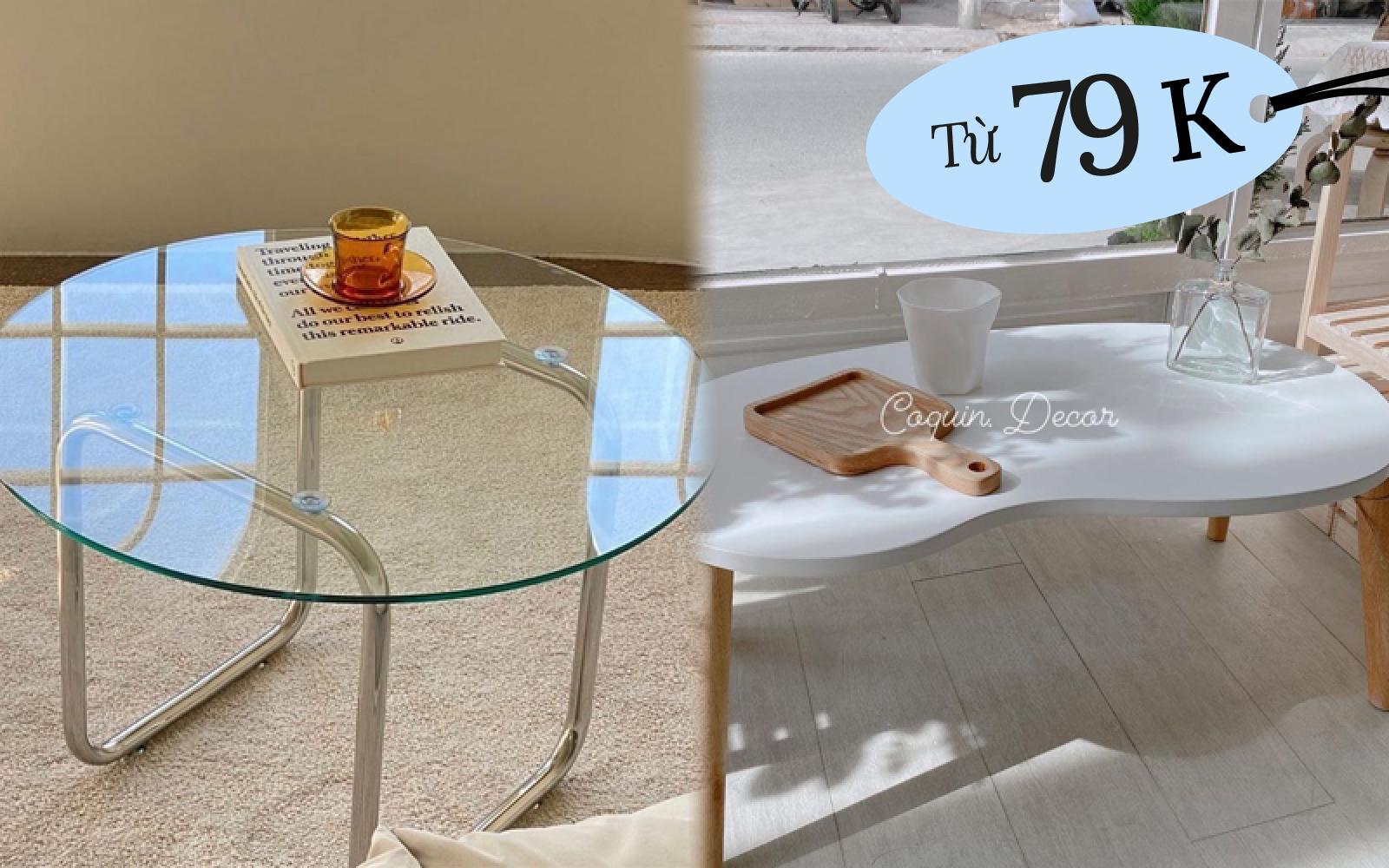 """Bàn trà giá chỉ từ 79k mà cực xinh, sắm về nhà cửa trông """"ểnh"""" hơn tức thì"""