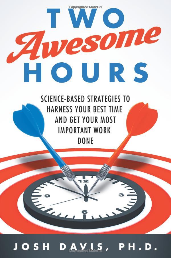 Làm sao để có hiệu quả làm việc 20 giờ chỉ trong vòng 2 giờ đồng hồ? - ảnh 1