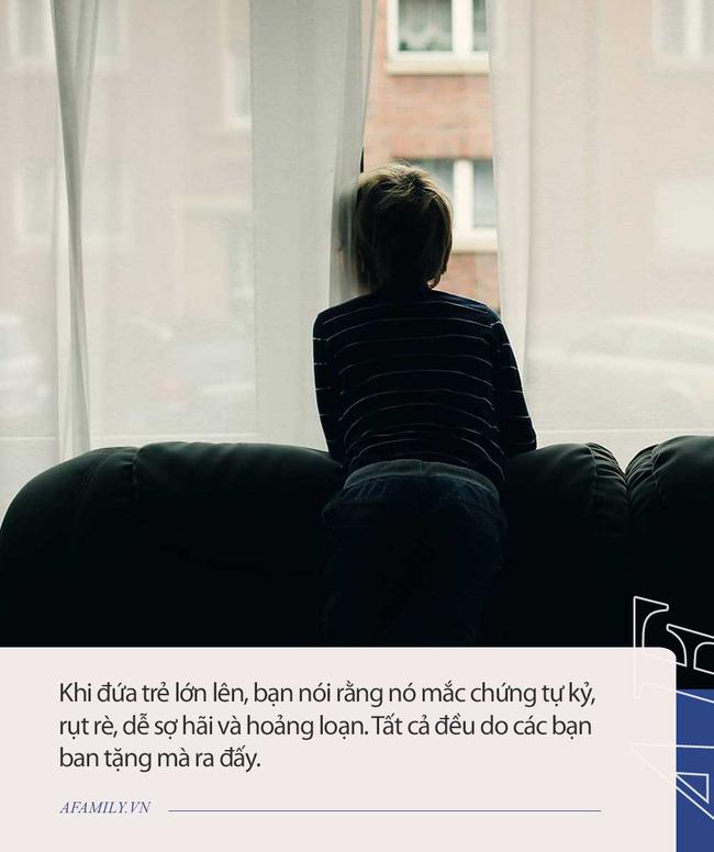 Hủy hoại một đứa trẻ dễ dàng thế nào? Những câu chuyện thực tế sau đây có thể khiến vô số bố mẹ giật mình vì nhận ra mình đã từng một lần như thế - Ảnh 4.
