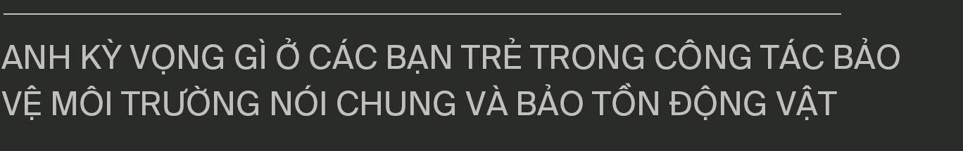 """Đi tìm công bằng cho tê tê - Câu chuyện đầy xúc động của Nhà bảo tồn đầu tiên tại Việt Nam dành giải thưởng danh giá Nobel xanh"""" - Ảnh 36."""