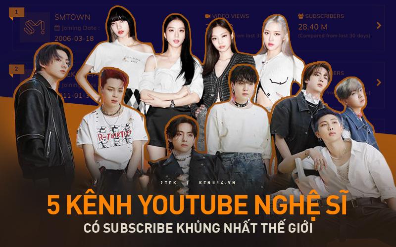 Top 5 kênh YouTube nghệ sĩ có lượng subscribe khủng nhất thế giới: BLACKPINK leo lên dẫn đầu nhưng còn BTS thì sao?