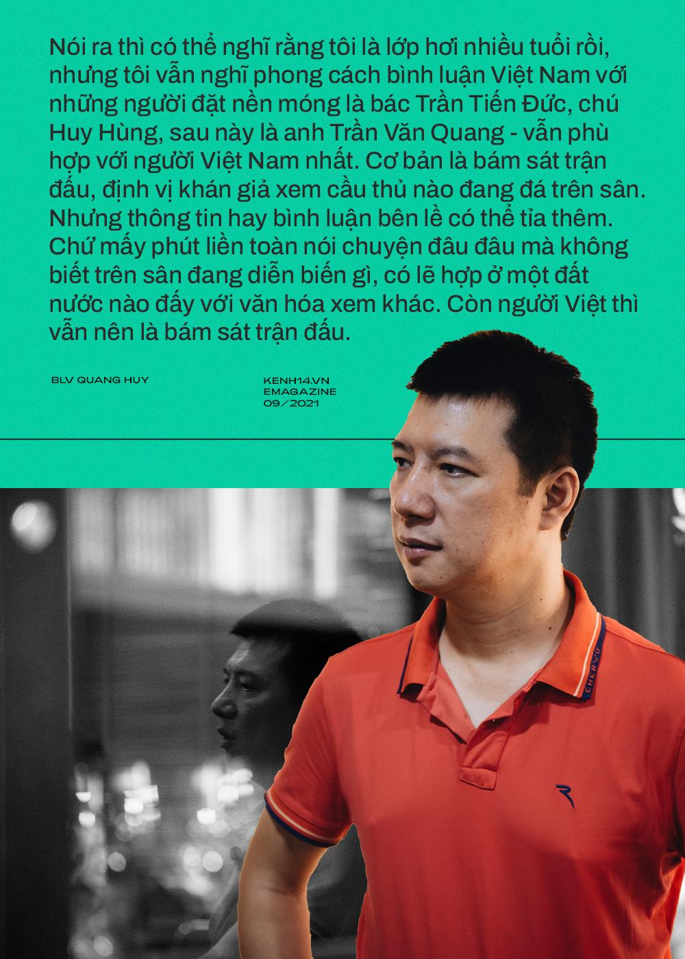BLV Quang Huy: Tôi không thể nhớ đường nhưng sẽ nhớ tên cầu thủ mới, trận đấu nào quá nhiều cảm xúc tôi sẽ ngủ lại cơ quan - Ảnh 23.