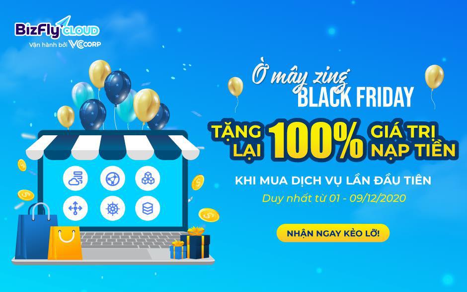 """""""Ờ mây zing"""" Black Friday - Tặng 100% giá trị gói hạ tầng website, app bán hàng"""