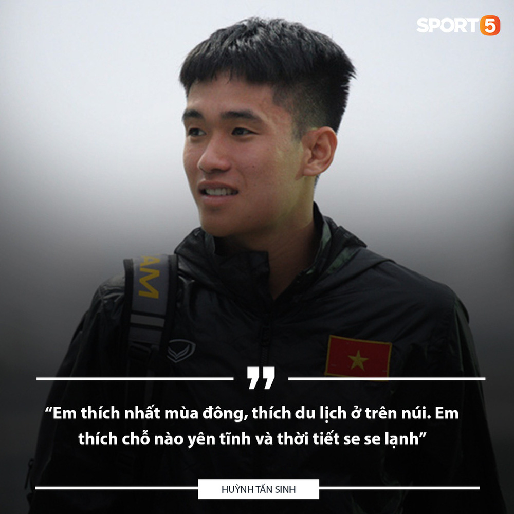 Hỏi nhanh đáp gọn hotboy U22 Việt Nam Huỳnh Tấn Sinh: Thích con gái hiền lành, thích chạy xe tốc độ cao - Ảnh 5.