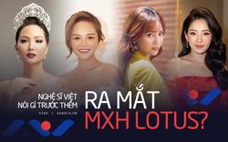 Dàn sao Việt nói gì trước thềm ra mắt MXH Lotus: H'Hen Niê muốn lan tỏa những điều tích cực, Chi Pu, Ninh Dương Lan Ngọc đặt niềm tin vào sản phẩm của người Việt