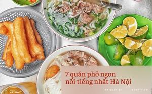 Chấm điểm 7 quán phở nổi tiếng nhất Hà Nội: Sợi phở dai, thịt bò mềm, qua hàng chục năm vẫn đỉnh như ngày đầu!