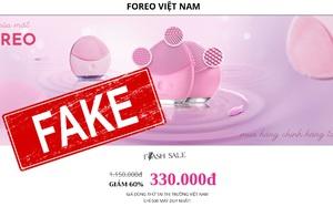 Lừa đảo khuyến mại máy rửa mặt Foreo 330k rầm rộ, fake rõ ràng nhưng nhiều người vẫn tin sái cổ