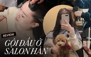 Mình đã đi gội đầu ở salon Hàn Quốc: Gội sạch, sướng, massage đỉnh cao mà giá chỉ từ 60K