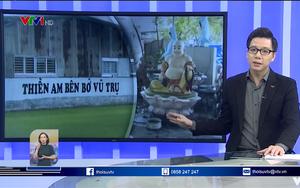 """Phóng sự 8 phút của VTV từng RÉO TÊN """"Tịnh thất Bồng Lai"""", hé lộ thủ đoạn trục lợi từ trẻ mồ côi"""