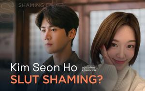 """Chọn Kim Seon Ho và niềm tin sắt đá vào thần tượng, bạn có chọn """"slut shaming"""" nạn nhân?"""