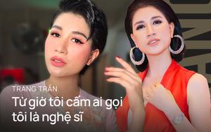 """Trang Trần phản ứng sau khi bị phạt 7,5 triệu đồng: """"Từ giờ tôi cấm ai gọi tôi là nghệ sĩ"""""""