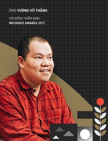 Trước thềm Gala WeChoice Awards 2017, Hội đồng thẩm định chia sẻ những ấn tượng đặc biệt về 19 nhân vật đề cử - Ảnh 2.