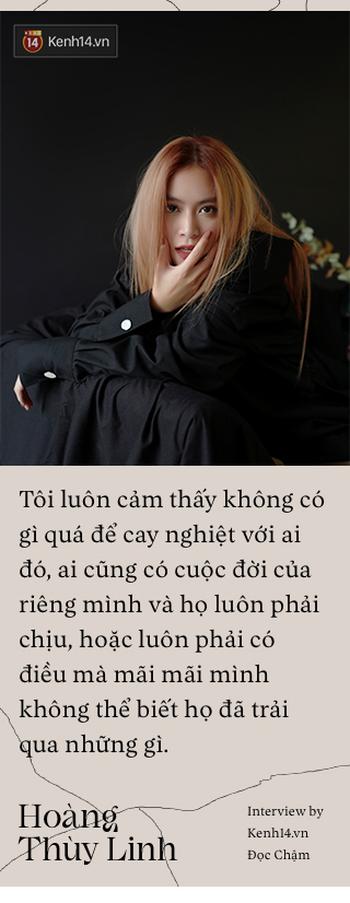 Hoàng Thùy Linh: Nếu biến cố xưa kia không buộc tôi tự tử thì hiện tại, quan trọng nhất là phải diễn tròn kịch bản ông trời sắp đặt - Ảnh 14.