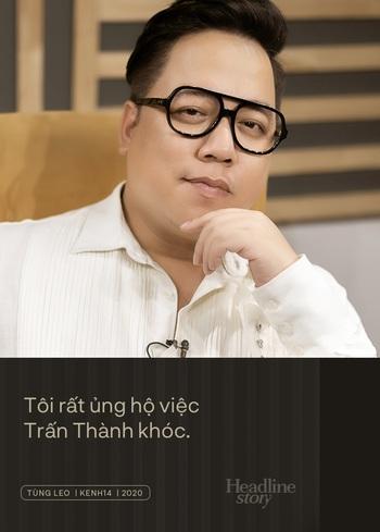 MC Tùng Leo: Người dựng chắc yêu nước mắt Trấn Thành, hoặc nghĩ Thành khóc có view, chứ lỗi không phải do cậu ấy - Ảnh 3.