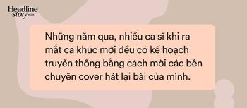 Cái khó của Văn Mai Hương và hiện tượng cover của nhạc Việt - Ảnh 5.