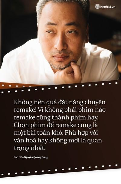 Đạo diễn Nguyễn Quang Dũng: Không phải phim nào remake cũng thành phim hay! - Ảnh 10.