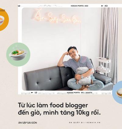 Ăn sập Sài Gòn trải lòng về khó khăn trong nghề: Mình tăng 10kg kể từ lúc làm food blogger, thường xuyên bị... tào tháo rượt lúc đi làm nữa cơ - Ảnh 2.
