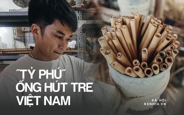 Câu chuyện thú vị về chàng trai đưa ống hút tre Việt Nam ra thế giới: Thu gần 10 tỷ đồng/tháng, 12 năm miệt mài thi ĐH vì đam mê