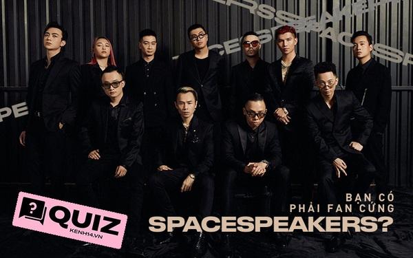 """Dù là rap fan tháng mấy, đảm bảo nhiều câu hỏi về team SpaceSpeakers đủ sức làm bạn """"ngã ngửa"""" vì bất ngờ đấy!"""