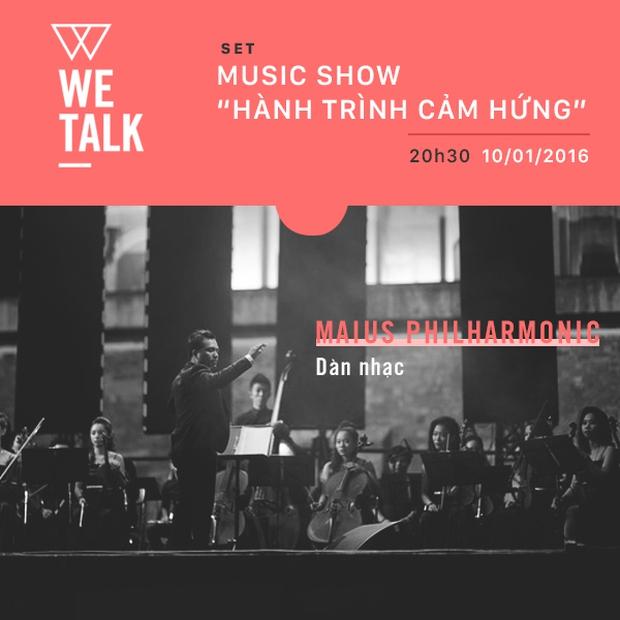 WeTalk: Dàn nhạc Maius Philharmonic và các nghệ sĩ dùng âm nhạc truyền cảm hứng thay cho lời nói - Ảnh 1.