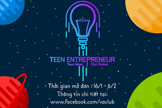 Nếu bạn mê kinh doanh, đừng bỏ qua cuộc thi Teen Entrepreneur 2016 - Ảnh 1.