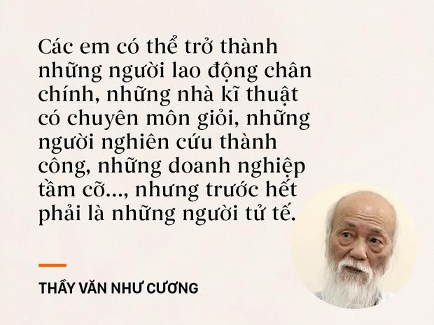 Những câu nói sống mãi trong trái tim mọi thế hệ học trò của thầy Văn Như Cương - Ảnh 6.