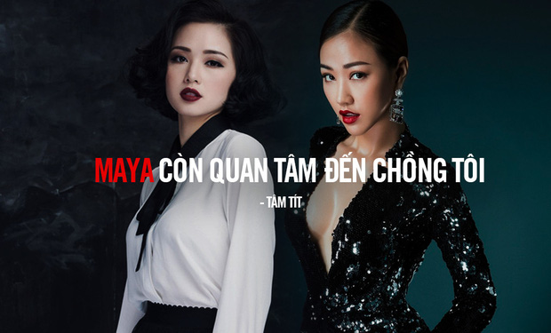 """Tâm Tít - Maya: Xem lại toàn cảnh đại chiến """"vợ và người yêu cũ"""" ồn ào nhất showbiz Việt! - Ảnh 8."""