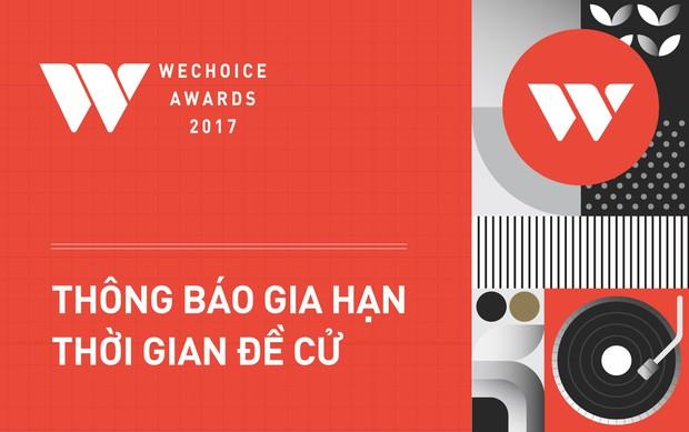 WeChoice Awards 2017: Thông báo gia hạn thời gian đề cử - Ảnh 2.
