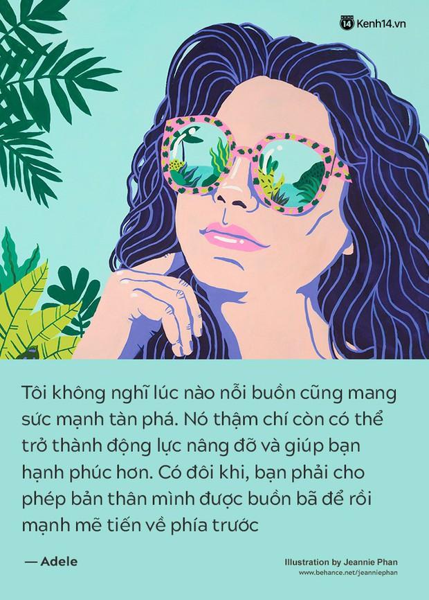 Từ châm ngôn sống của những người phụ nữ quyền lực, hãy tự tin và kiêu hãnh nhé các cô gái!  - Ảnh 5.