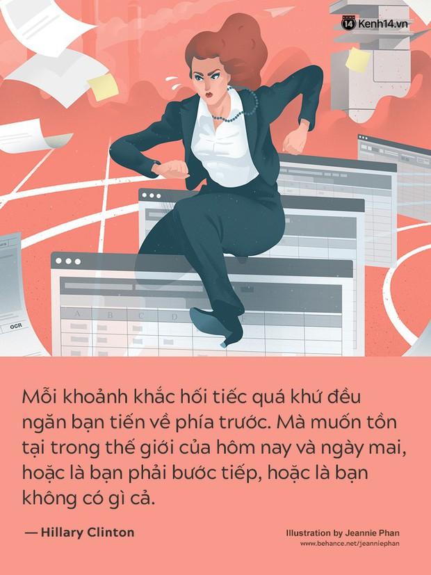 Từ châm ngôn sống của những người phụ nữ quyền lực, hãy tự tin và kiêu hãnh nhé các cô gái!  - Ảnh 11.