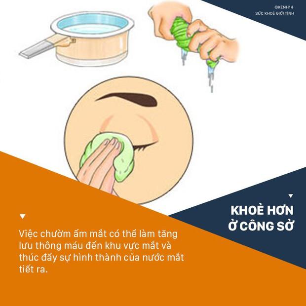 Hội văn phòng nên thuộc nằm lòng 6 cách giảm bớt tình trạng khô mắt ngay sau đây - Ảnh 6.