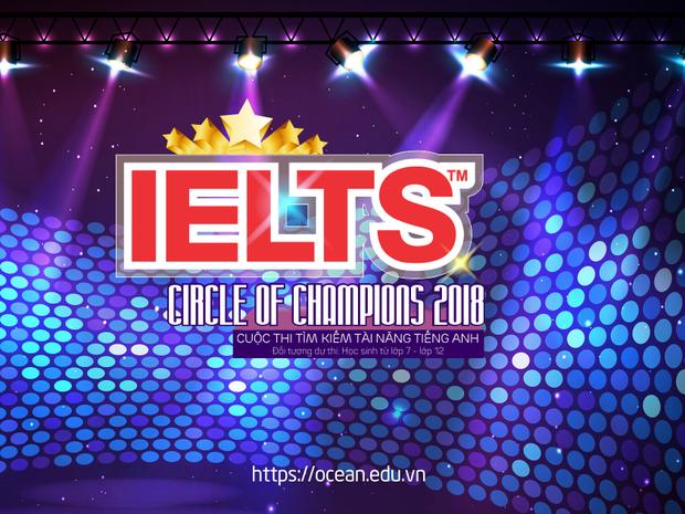 """Phát động cuộc thi tìm kiếm tài năng tiếng Anh """"IELTS circle of Champions 2018"""" cùng Ocean Edu - Ảnh 1."""