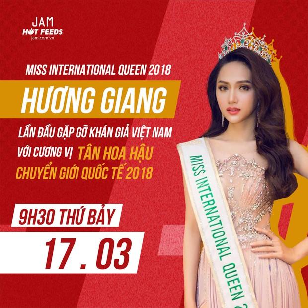 HOT: Hương Giang sẽ lần đầu giao lưu khán giả Việt Nam với cương vị Tân Hoa hậu chuyển giới Quốc tế 2018 tại JAM - Ảnh 6.