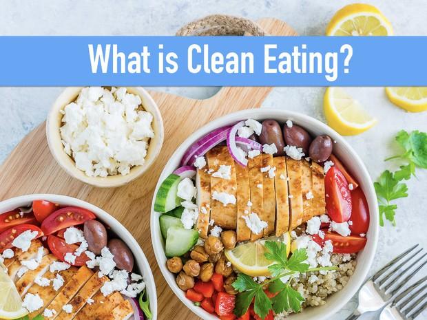Clean Eating: xu hướng ăn kiêng hot nhất hiện nay mang đến hiệu quả như thế nào? - Ảnh 2.