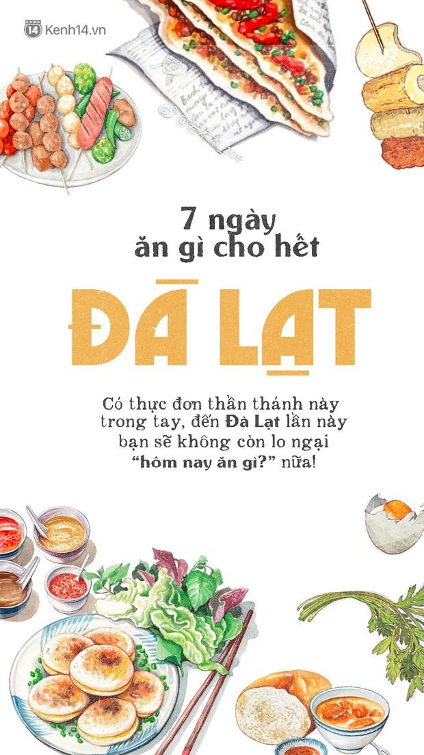 Đã có hẳn cẩm nang 7 ngày ăn ở Đà Lạt đây này, đi chơi chẳng lo phải nghĩ ngợi ăn gì ở đâu nữa - Ảnh 1.