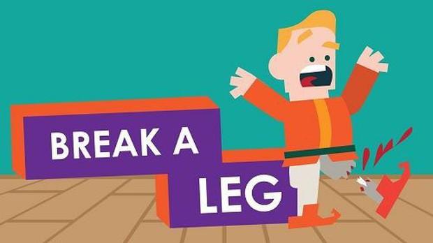 Break a leg - Thành ngữ độc đáo trong Tiếng Anh dùng để chúc may mắn mà không phải ai cũng biết - Ảnh 1.