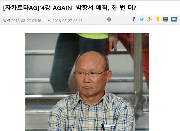 Tứ kết ASIAD 2018: Báo Hàn Quốc tin vào phép thuật Park Hang Seo  - Ảnh 2.