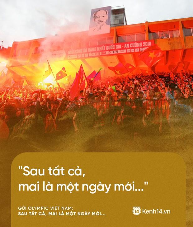 Từ CĐV gửi Olympic Việt Nam: Không sao cả, vì đã yêu thương nên chúng tôi nhất định tiếp tục yêu thương! - Ảnh 6.