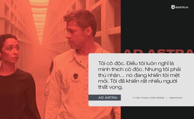 11 câu thoại day dứt tâm can trong Ad Astra của Brad Pitt: Hóa ra chúng ta đều cô đơn như tinh cầu cô độc giữa vũ trụ! - Ảnh 11.
